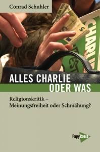 Buch von Conrad Schuhlеr bei Papyrossa: Alles Charlie oder was.